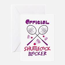 OFFICIAL SHUTTLECOCK BLOCKER Greeting Cards