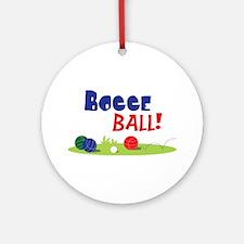 BOCCE BALL! Ornament (Round)