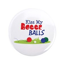 "Kiss My BOCCE BALLS 3.5"" Button"