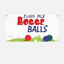 Kiss My BOCCE BALLS Banner