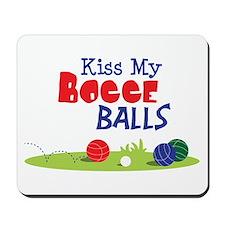 Kiss My BOCCE BALLS Mousepad