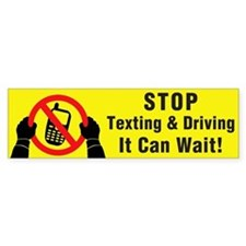 Stop Texting! It Can Wait! Bumper Sticker