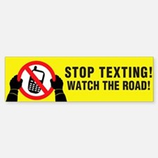Stop Texting! Watch The Road! Sticker (Bumper)