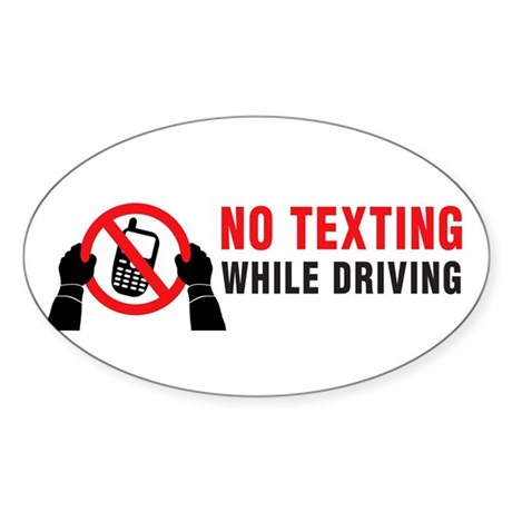 No Texting While Driving! Sticker (Oval)