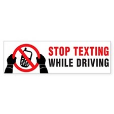 Stop Texting While Driving! Bumper Sticker