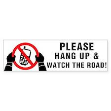 Please Hang Up! Bumper Sticker