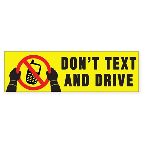 Don't Text And Drive Sticker (Bumper)