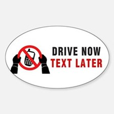 Drive Now Text Later Sticker (Oval)
