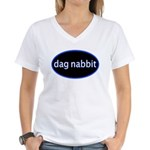 Dag nabbit Women's V-Neck T-Shirt