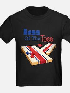 BOSS OF THE TOSS T-Shirt
