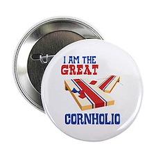 """I AM THE GREAT CORNHOLIO 2.25"""" Button"""