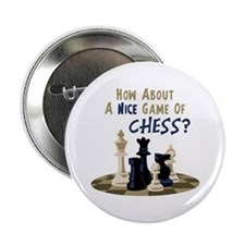 "HOW ABOUT A NICE GAME OF CHESS? 2.25"" Button"