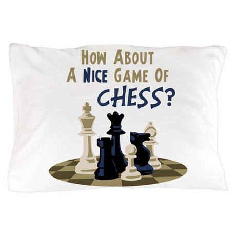 How about a nice game of chess pillow case by hopscotch3 - Chess nice image ...