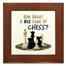 HOW ABOUT A NICE GAME OF CHESS? Framed Tile