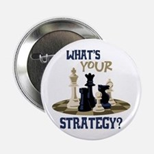 """WHATS YOUR STRATEGY? 2.25"""" Button"""