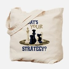 WHATS YOUR STRATEGY? Tote Bag