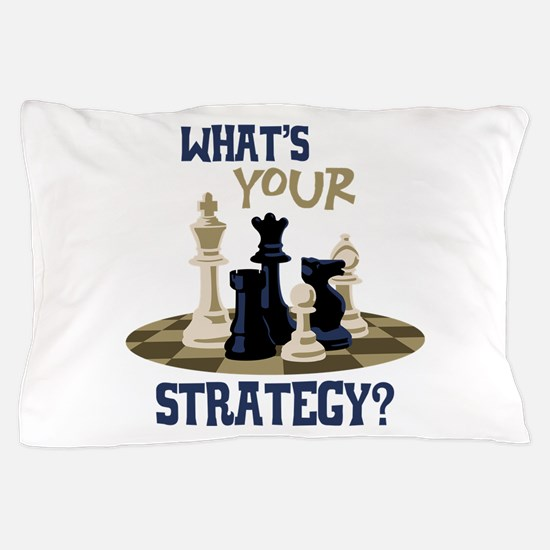 WHATS YOUR STRATEGY? Pillow Case
