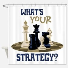 WHATS YOUR STRATEGY? Shower Curtain