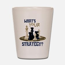 WHATS YOUR STRATEGY? Shot Glass