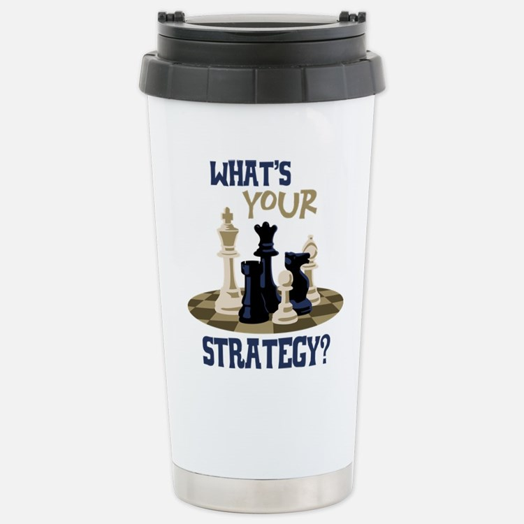 WHATS YOUR STRATEGY? Travel Mug