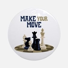 MAKE YOUR MOVE Ornament (Round)