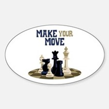 MAKE YOUR MOVE Decal