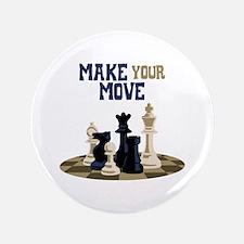 "MAKE YOUR MOVE 3.5"" Button"
