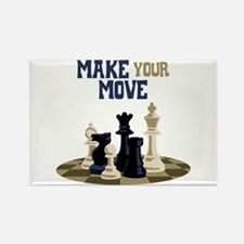 MAKE YOUR MOVE Magnets