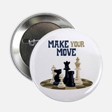 "MAKE YOUR MOVE 2.25"" Button"