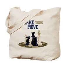 MAKE YOUR MOVE Tote Bag