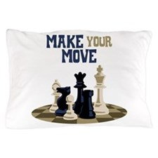 MAKE YOUR MOVE Pillow Case
