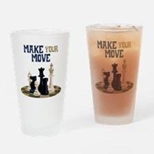 MAKE YOUR MOVE Drinking Glass
