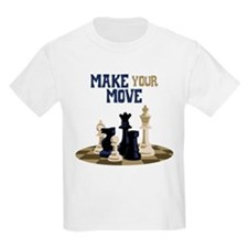 MAKE YOUR MOVE T-Shirt