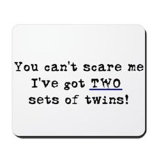 Can't Scare Two Sets Mousepad