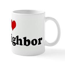 I Love My Neighbor Mug