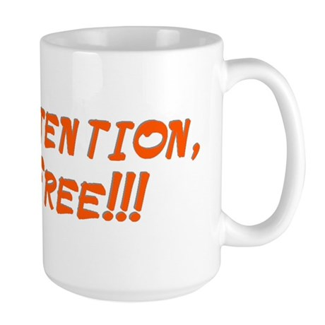 Pay Attention!!!! Large Mug