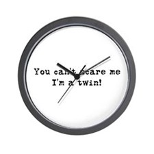 Can't Scare, I'm a twin Wall Clock
