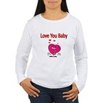 Love You Baby Long Sleeve T-Shirt