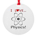 I Love Physics Round Ornament