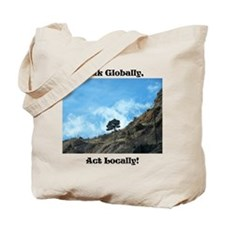 Think Globally, Act Locally (1) Tote Bag