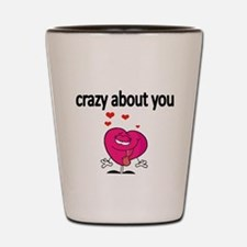 crazy about you 2 Shot Glass