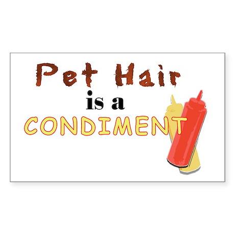 Pet Hair is a Condiment Rectangle Sticker
