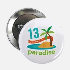 """13th Anniversary Paradise 2.25"""" Button (10 pack)"""