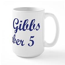 MRS. GIBBS #5 Mugs