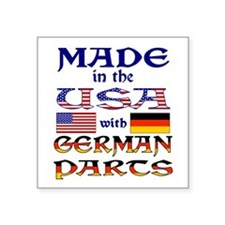 "Made USA With German Parts Square Sticker 3"" x 3"""