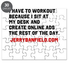I have to workout because I sit at my desk Puzzle