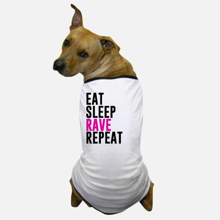 Eat Sleep Rave Repeat Shirt Dog T-Shirt