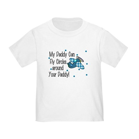 My Daddy Can Fly Circles T-Shirt