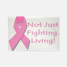 Not Just Fighting Living Brea Rectangle Magnet