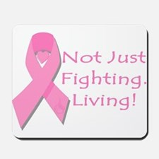 Not Just Fighting Living Brea Mousepad